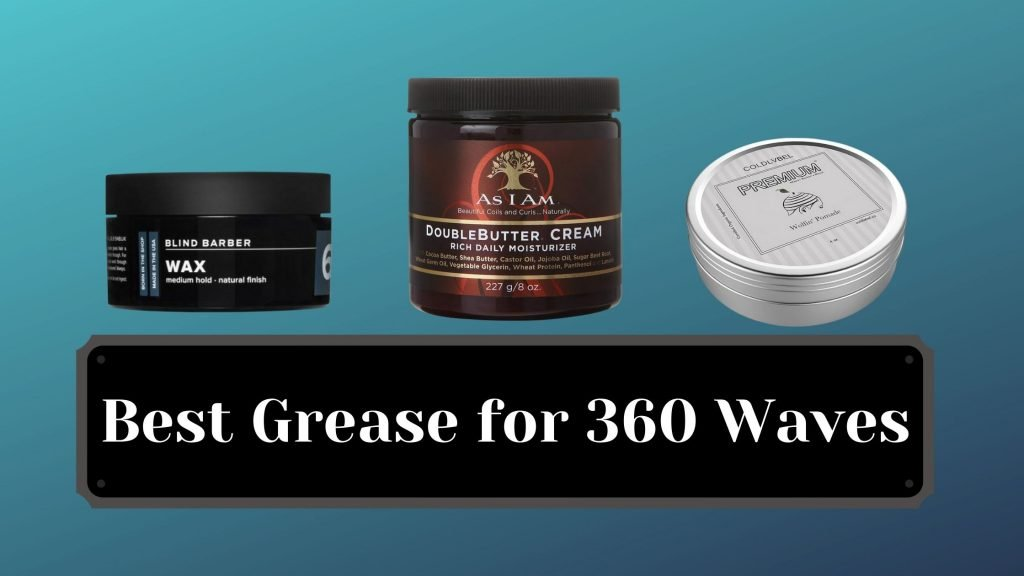 Best Grease for 360 Waves