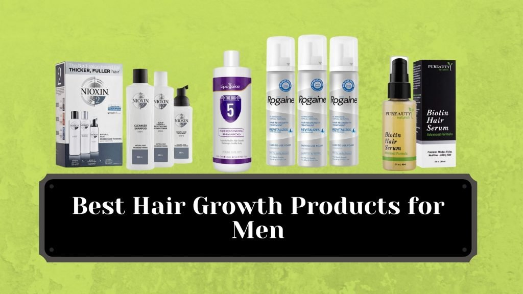 Best Hair Growth Products for Men
